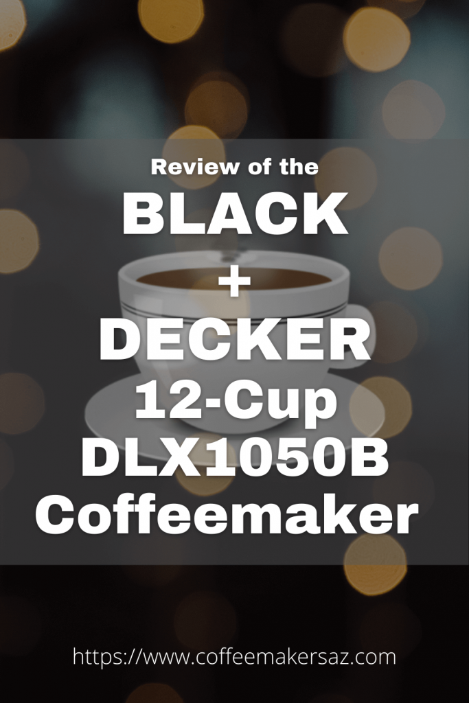 Review of Black+Decker 12 Cup Coofee Maker