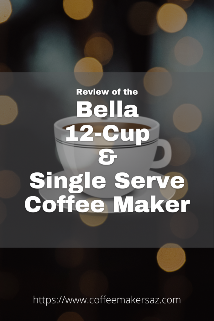 Bella 12 Cup and Single Serve Coffee Maker Review