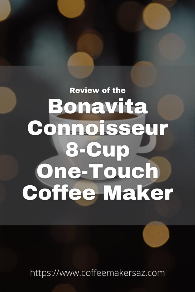 Bonavita Connoisseur Coffee Maker Review