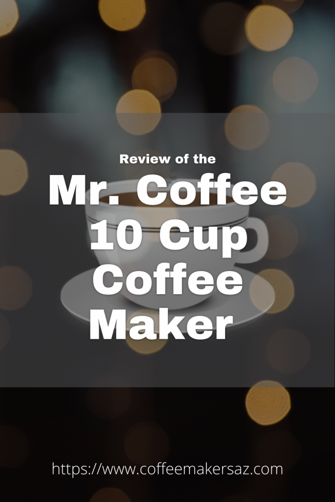 Mr. Coffee 10 Cup Coffee Maker Review