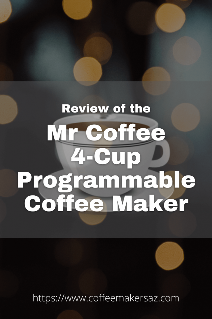 Mr Coffee 4 cup programmable coffee maker review