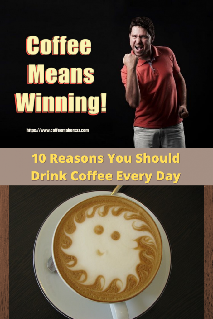 10 reasons to drink coffee